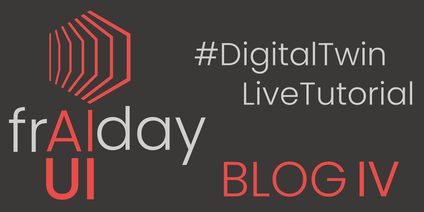 frAIday Blog 4 DigitalTwin