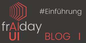 FrAIday Blog #1
