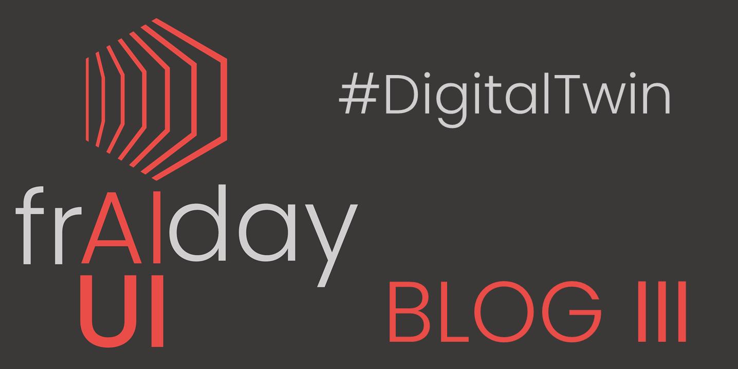 frAIday Blog 3 DigitalTwin